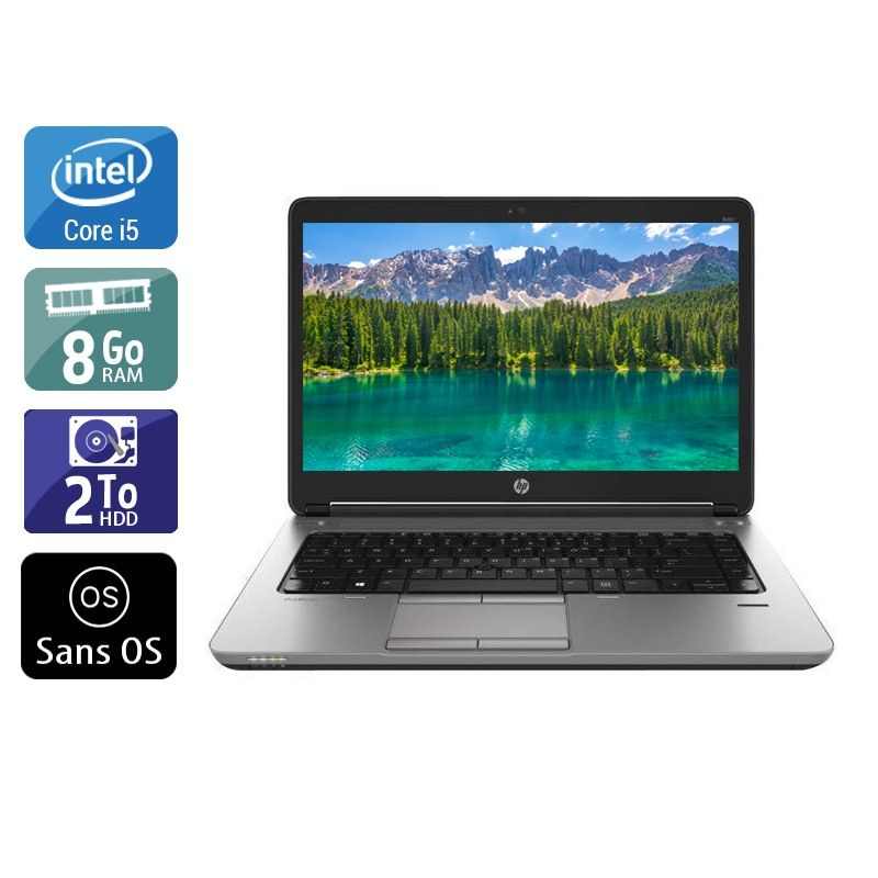 HP ProBook 640 G1 i5 8Go RAM 2To HDD Sans OS