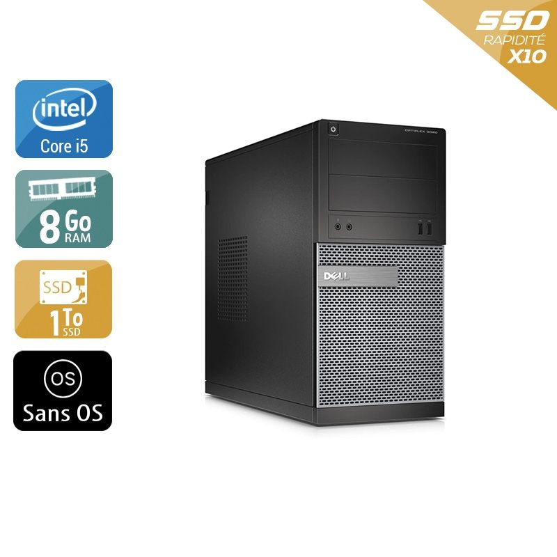 Dell Optiplex 3020 Tower i5 8Go RAM 1To SSD Sans OS
